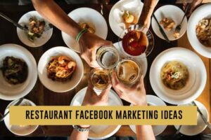 Restaurant Facebook Marketing Ideas